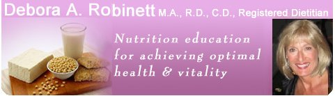 debora robinett,tacoma,registered dietitian, health nutrition articles tacoma, health nutrition articles seattle, health nutrition information tacoma seattle, health enhancement corporation,nutrition,healthy recipes,nutritionist,diet,lose weight,Debra,Deborah,Robinette,soy,vitamins,cholesterol,immune,diabetes.